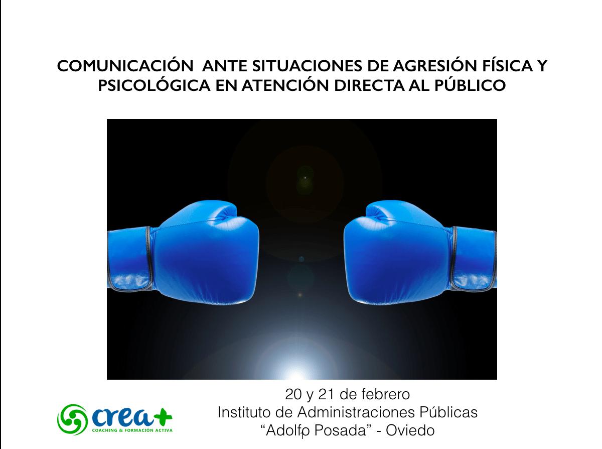 CURSO: COMUNICACIÓN ANTE SITUACIONES DE AGRESIÓN FÍSICA Y PSICOLÓGICA EN ATENCIÓN DIRECTA AL PÚBLICO